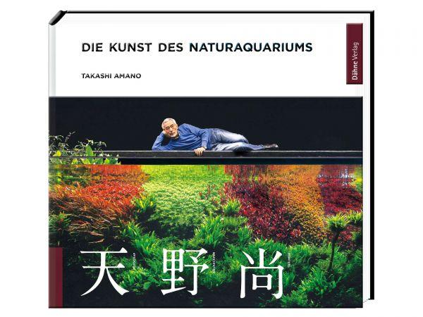 Takashi Amano - Die Kunst des Naturaquariums, erschienen im Dähne-Verlag