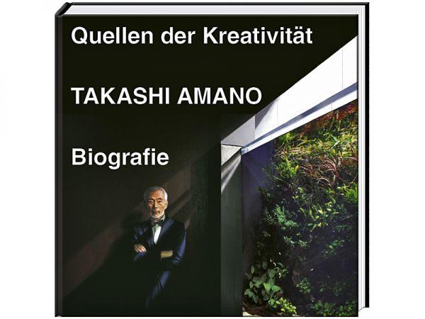 Takashi Amano - Quellen der Kreativität, Biografie